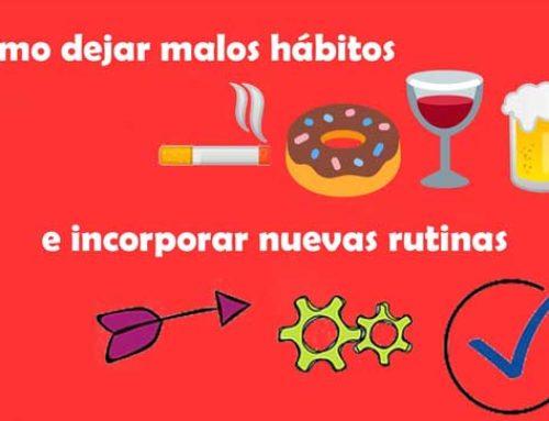 Cómo eliminar malos hábitos e incorporar nuevas rutinas