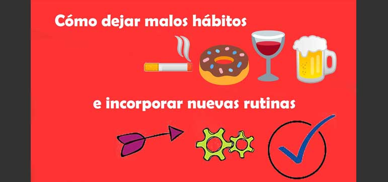 eliminar malos hábitos incorporar rutinas